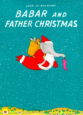 Babar and Father Christmas By Brunhoff, Jean de/ Haas, Merle S. (TRN)/ Haas, Merle S.