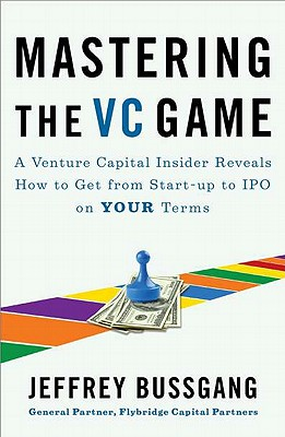 Mastering the Vc Game By Bussgang, Jeffrey