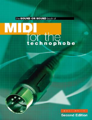 Midi for the Technophobe By White, Paul